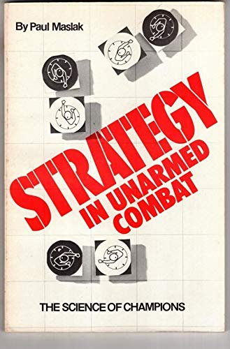 Strategy in Unarmed Combat: Paul Maslak