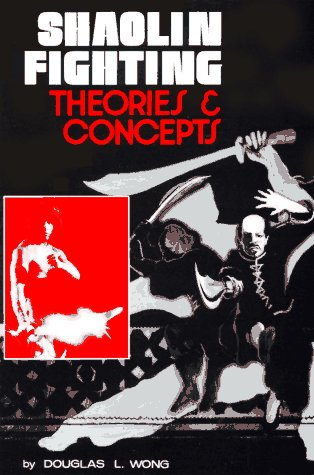 9780865680067: Shaolin Fighting: Theories & Concepts