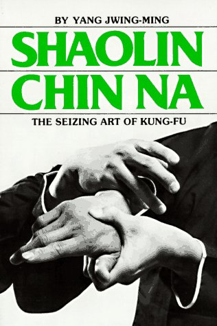 9780865680128: Shaolin Chin Na: The Seizing Art of Kung-Fu