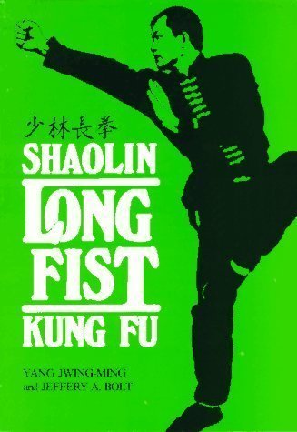 Shaolin Long Fist Kung Fu: Jwing-Ming, Yang