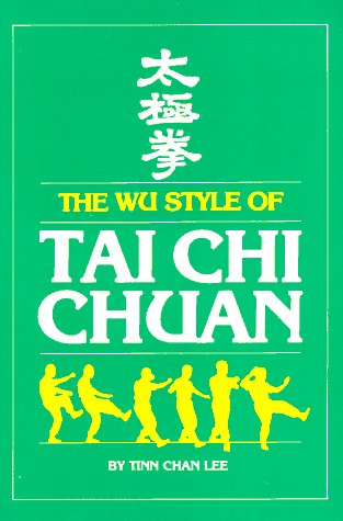 9780865680227: The Wu Style of Tai Chi Chuan (Unique Literary Books of the World)