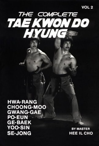 The Complete Tae Kwon Do Hyung, Vol. 2 (0865680558) by Hee Il Cho