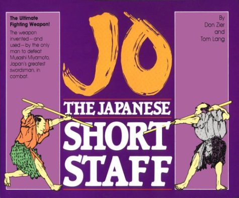 Jo: The Japanese Short Staff (Unique Literary Books of the World): Don Zier; Tom Lang