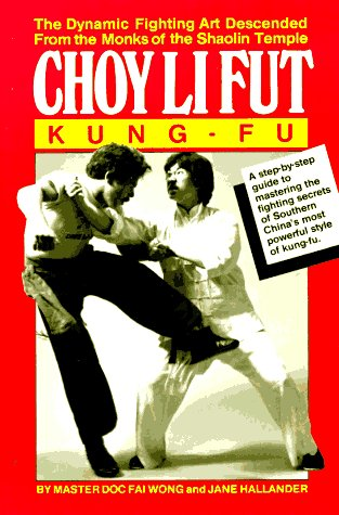 9780865680623: Choy Li Fut Kung Fu: The Dynamic Fighting Art Descended From the Monks of the Shaolin Temple