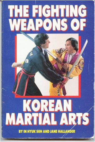 9780865680760: The Fighting Weapons of Korean Martial Arts