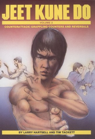 Jeet Kune Do {VOLUME 2}: Counterattack! Grappling Counters and Reversals: Hartsell, Larry and Tim ...