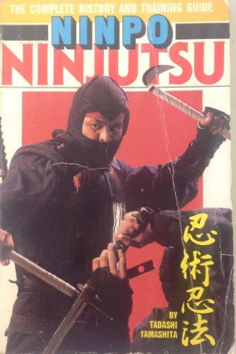 9780865680845: Ninpo Ninjutsu: The Complete History and Training Guide