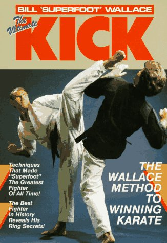 9780865680883: The Ultimate Kick: The Wallace Method of Winning Karate (Unique Literary Books of the World)