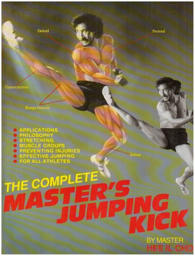 9780865681408: The Complete Master's Jumping Kick: Applications, Philosophy, Stretching, Muscle Groups, Preventing Injuries, Effective Jumping for All Athletes