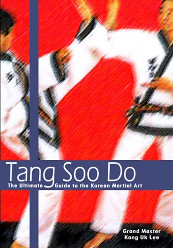 9780865681705: Tang Soo Do: The Ultimate Guide to the Korean Martial Art