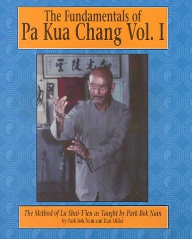 9780865681729: The Fundamentals of Pa Kua Chang, Vol. 1