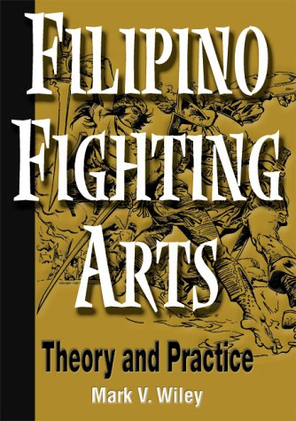 9780865681804: Filipino Fighting Arts: Theory and Practice