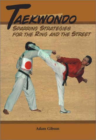 9780865681866: Taekwondo: Sparring Strategies for the Ring and the Street