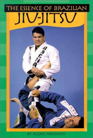 9780865681941: The Essence of Brazilian Jiu Jitsu