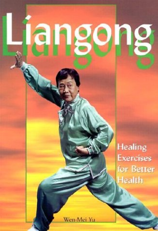 9780865681996: Liangong: Healing Exercises for Better Health