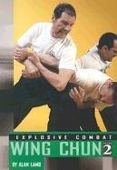 9780865682092: Explosive Combat Wing Chun Volume 2