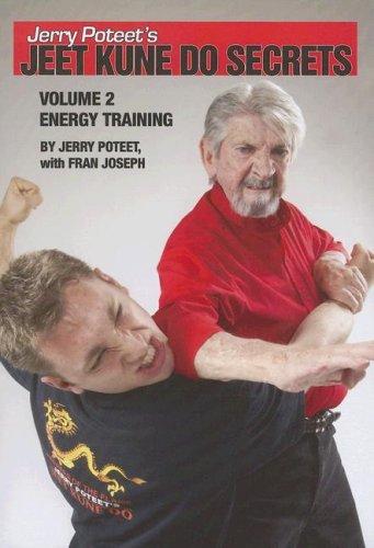 9780865682627: Jerry Poteet's Jeet Kune Do Secrets Vol. 2: Energy Training