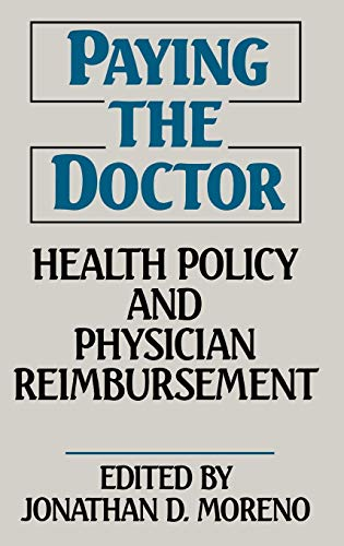9780865690066: Paying the Doctor: Health Policy and Physician Reimbursement