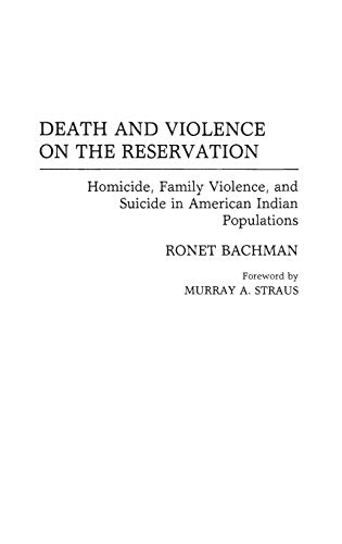 9780865690158: Death and Violence on the Reservation: Homicide, Family Violence, and Suicide in American Indian Populations
