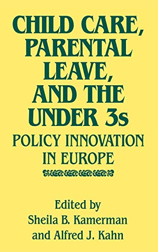Child Care, Parental Leave, and the Under: Kamerman, Sheila B.