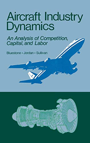 9780865690530: Aircraft Industry Dynamics: An Anlaysis of Competition, Capital, and Labor