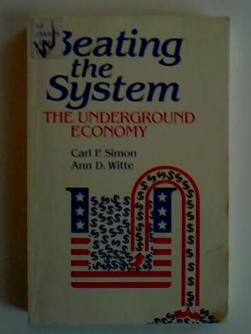 9780865690912: Beating the System: The Underground Economy