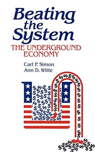 9780865691056: Beating the System: The Underground Economy