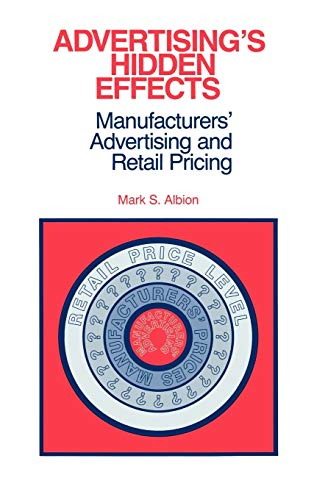 9780865691117: Advertising's Hidden Effects: Manufacturers' Advertising and Retail Pricing