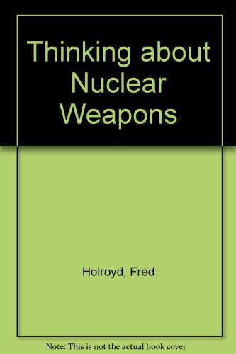 9780865691308: Thinking About Nuclear Weapons: Analyses and Prescriptions