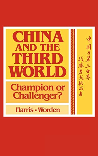 China and the Third World: Champion or Challenger?: Harris, Lillian C.; Worden, Robert L.