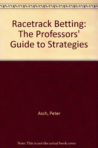9780865691476: Racetrack Betting: The Professors' Guide to Strategies