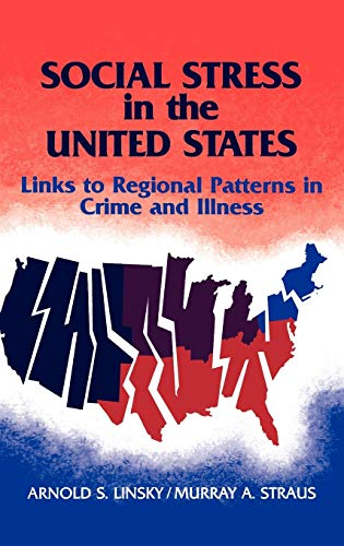 9780865691490: Social Stress in The United States: Links to Regional Patterns in Crime and Illness