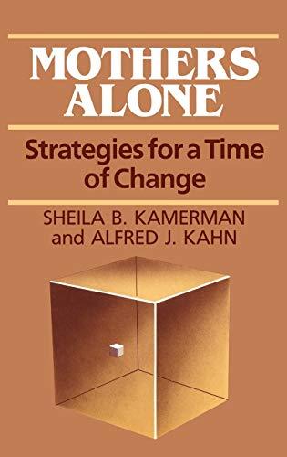 Mothers Alone : Strategies for a Time: Kamerman, Sheila B.