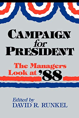 9780865691940: Campaign for President: The Managers Look at '88