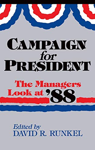 9780865691957: Campaign for President: The Managers Look at '88