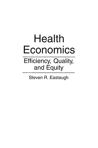 9780865691971: Health Economics: Efficiency, Quality, and Equity