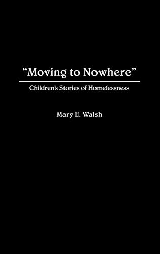 9780865692022: Moving to Nowhere: Children's Stories of Homelessness