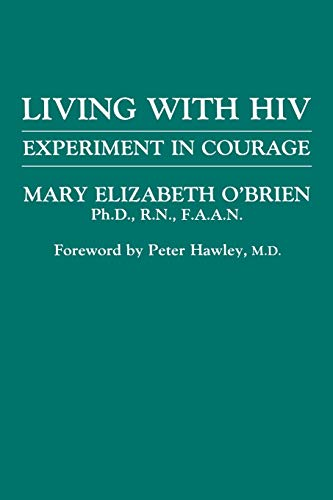 Living with HIV: Experiment in Courage (New England Healthcare Assembly Book S): O'Brien, Mary