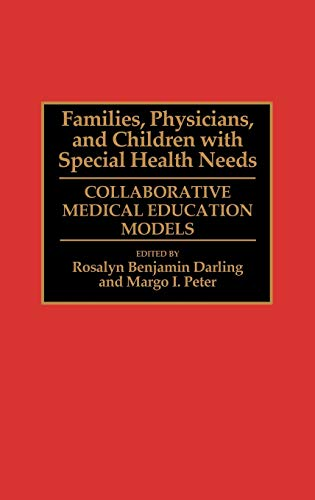 Families, Physicians, and Children with Special Health: Darling, Rosalyn B.,