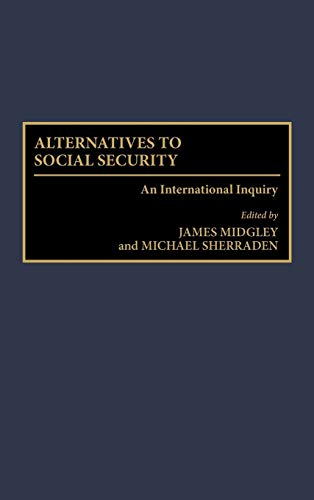 9780865692459: Alternatives to Social Security: An International Inquiry