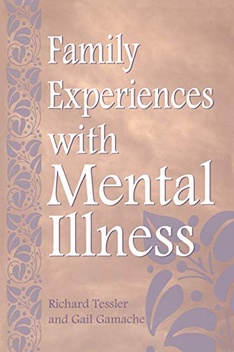 Family Experiences with Mental Illness: Richard Tessler, Gail Gamache