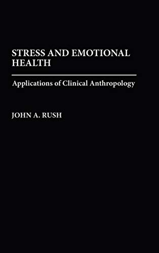 9780865692909: Stress and Emotional Health: Applications of Clinical Anthropology