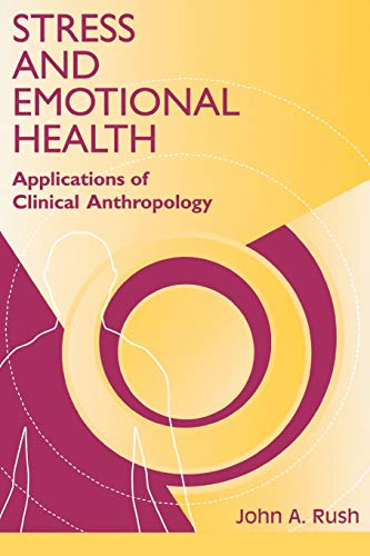 9780865692916: Stress and Emotional Health: Applications of Clinical Anthropology