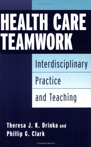 9780865692985: Health Care Teamwork: Interdisciplinary Practice and Teaching