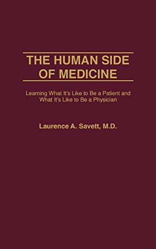 9780865693180: The Human Side of Medicine: Learning What It's Like to Be a Patient and What It's Like to Be a Physician