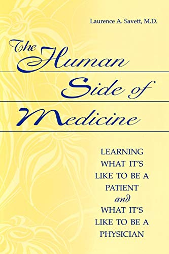 9780865693197: The Human Side of Medicine: Learning What It's Like to Be a Patient and What It's Like to Be a Physician