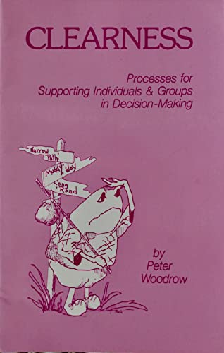 9780865710115: Clearness: Processes for Supporting Individuals and Groups in Decision Making