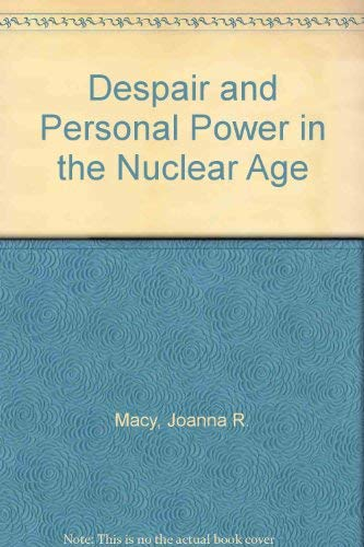 9780865710306: Despair and Personal Power in the Nuclear Age
