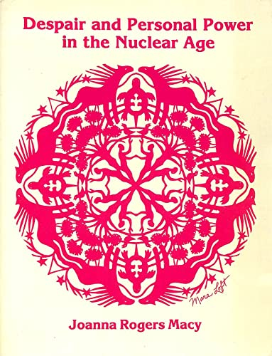 9780865710313: Despair and Personal Power in the Nuclear Age
