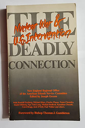 The Deadly Connection: Nuclear War & U.S. Intervention